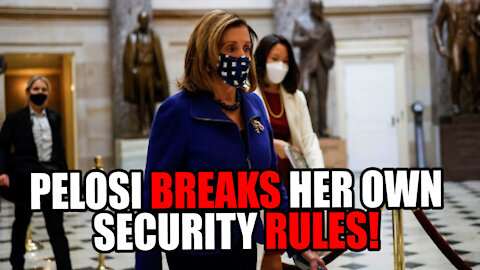 Nancy Pelosi BREAKS her own Security Rules as she Faces $5,000 Fine