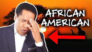 Can We Stop With This Stupid Term 'African-American' ? | Larry Elder