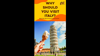 Top 3 Reasons To Visit Italy