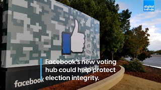 Facebook's new voting hub could help protect election integrity.