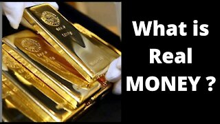 WHAT IS REAL MONEY?