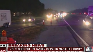 I-75 closed due to tanker crash in Manatee County - Video