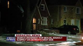 Search underway for sexual assault suspect on Detroit's west side - Video