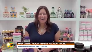 MAINTAINING HEALTHY HABITS - NATURES BOUNTY