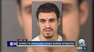 Suspect in Greenacres double homicide extradited to Palm Beach County