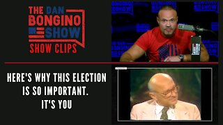 Here Is Why This Election Is So Important. It's YOU - Dan Bongino Show Clips