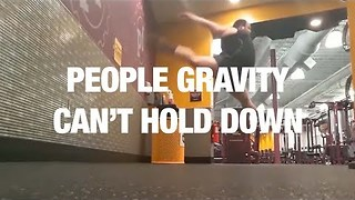 People Gravity Can't Hold Down - Video