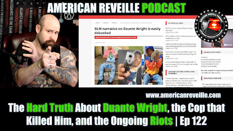 The Hard Truth About Duante Wright, the Cop that Killed Him, and the Ongoing Riots   Ep 122