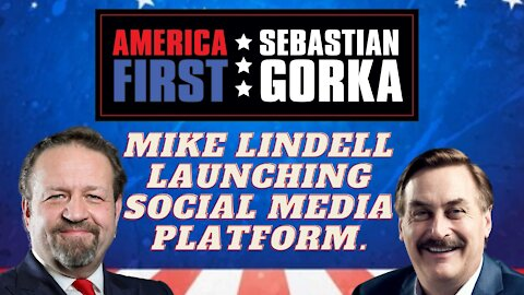 BREAKING: Mike Lindell launching social media platform. Mike Lindell with Dr. Gorka on AMERICA First