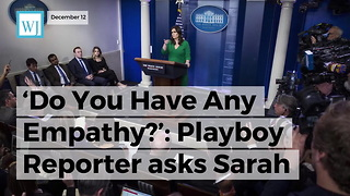 'Do You Have Any Empathy?': Playboy Reporter Asks Sarah Sanders If She's Ever Been Sexually Harassed - Video
