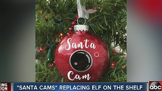 'Santa Cams' replacing Elf on the Shelf - Video