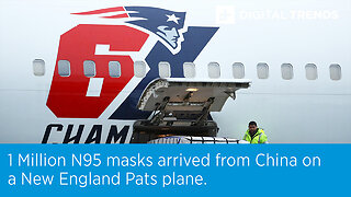1 million N95 masks arrived from China on a New England Patriots plane.