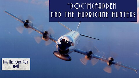 "James ""Doc"" McFadden and the Hurricane Hunters"