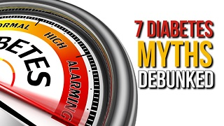 7 Diabetes-related myths debunked - Video