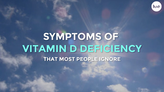 Symptoms of Vitamin D Deficiency You May Be Ignoring - Video