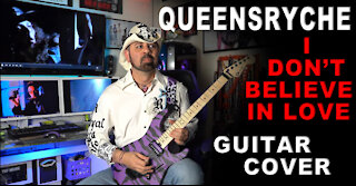 Queensryche I Don't Believe In Love Guitar Cover