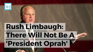 Rush Limbaugh: There Will Not Be A 'President Oprah' - Video