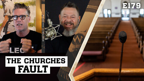 E179: If Culture and Politics Suck, Then It's The Churches Fault