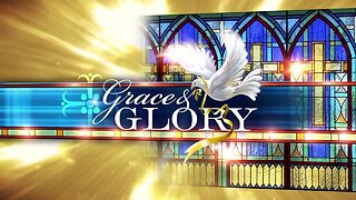 Grace and Glory - September 8