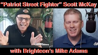 "Brighteon's Mike Adams Interview with ""The Patriot Street Fighter"" Scott McKay"