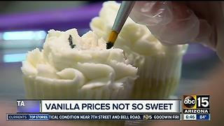 Vanilla prices not so sweet for Valley bakers - Video