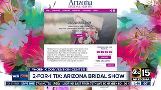 Get 2-for-1 tickets to the Arizona Bridal Show