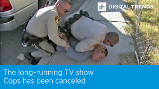 The long-running TV show Cops has been canceled.