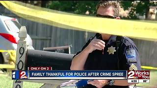 Family thankful for police following crime spree - Video