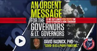 An URGENT Message for Governors | David Rasnick, PhD | Outlaw PCR Tests & Pandemic is Done Tomorrow