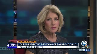DCF investigates 3-year-old's fatal drowning in Palm Beach County - Video