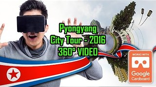 Stunning 360° Video Takes Outsiders Through the Streets of Pyongyang - Video