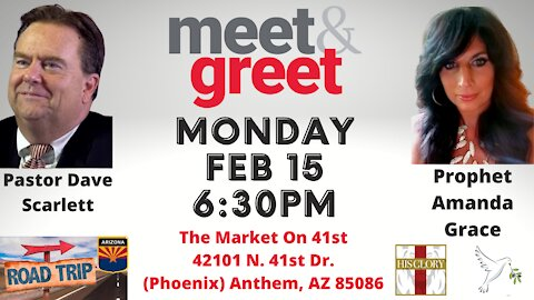 Arizona Meet & Greet With Prophet Amanda Grace and Pastor Dave Scarlett - FEB 15 @ 6:30pm