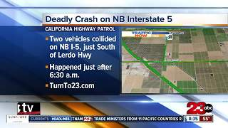 Deadly crash on Northbound Interstate 5, just South of Lerdo Highway - Video