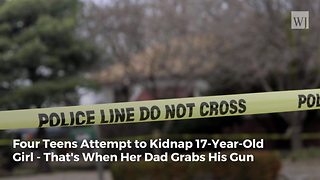Four Teens Attempt to Kidnap 17-Year-Old Girl - That's When Her Dad Grabs His Gun - Video