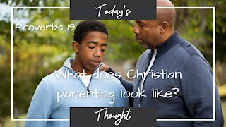 Proverbs 19 - What does Christian parenting look like?