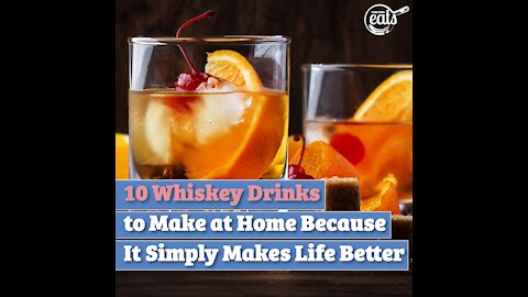 10 Whiskey Drinks to Make at Home Because It Simply Makes Life Better