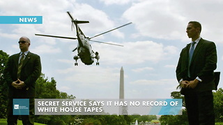 Secret Service Says It Has No Record Of White House Tapes - Video
