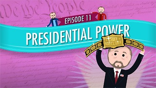 Presidential Power: Crash Course Government #11 - Video