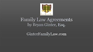 """Family Law Agreements in California"" by Bryan Ginter, Esq."