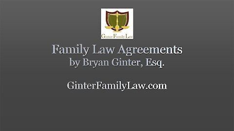 """""""Family Law Agreements in California"""" by Bryan Ginter, Esq."""