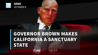 Governor Brown Makes California A Sanctuary State - Video