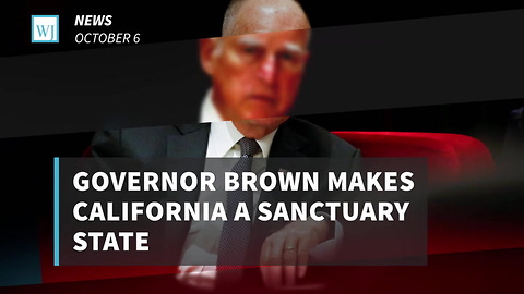 Governor Brown Makes California A Sanctuary State