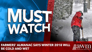 Farmers' Almanac Says Winter 2018 Will Be Cold And Wet - Video