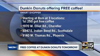 Dunkin Donuts offering free coffee at some Valley locations - Video