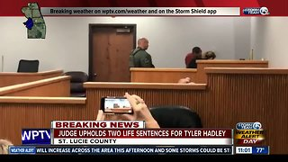 Judge uphold two life sentences for Tyler Hadley