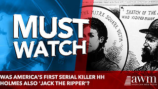 Was America's first serial killer HH Holmes also 'Jack the Ripper'? - Video