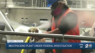 Meatpacking plant under federal investigation