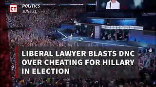 Lib Lawyer Blasts Dnc Over Cheating For Hillary In Election - Video