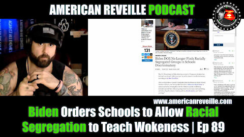Biden Orders Schools to Allow Racial Segregation to Teach Wokeness | Ep 89