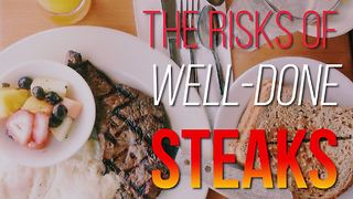 The risks of well-done steaks - Video